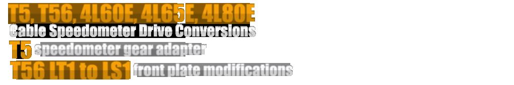 GM T5, T56, 4l60E and 4L80E Cable Drive Speedometer Conversions
